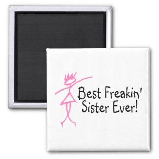 Best Freakin Sister Ever Refrigerator Magnet