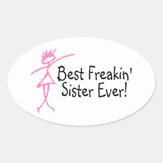 Best Freakin Sister Ever Oval Sticker