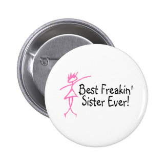 Best Freakin Sister Ever Pinback Buttons