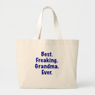 Best Freaking Grandma Ever Bags