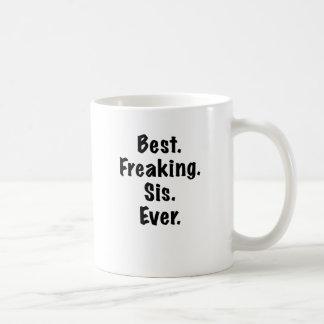Best Freaking Sis Ever Coffee Mugs
