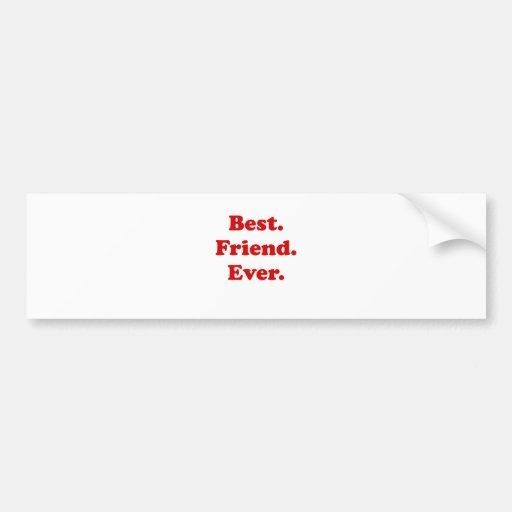 Best Friend Ever Bumper Stickers