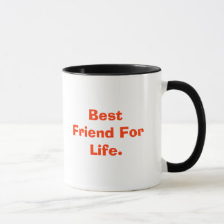 Best Friend For Life., From Your friend Mug