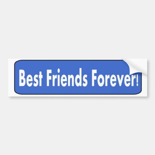 Best Friends Forever! Bumper Stickers