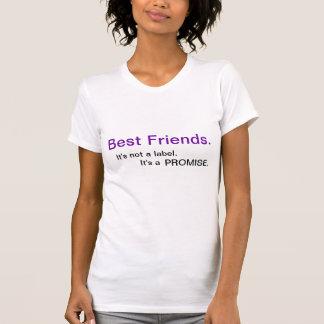 Best Friends., It's not a label., It's a, PROMISE. Tshirt