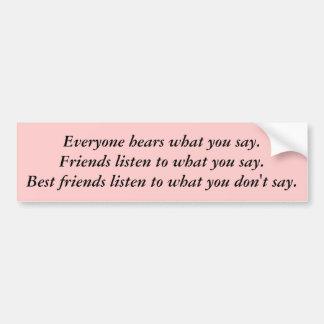 Best friends listen bumper sticker