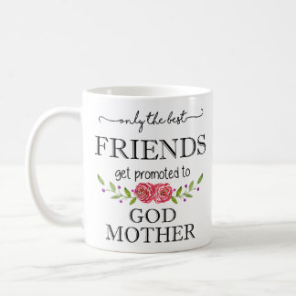 Best Friends Promoted to God Mother Coffee Mug