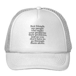 BEST FRIENDS SAYINGS YOUR PROBLEMS MINE TRUCKER HAT