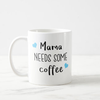 Best Gift for Mom - Mama Needs Some Coffee Coffee Mug