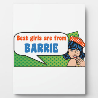 Best girls are from Barrie Plaque