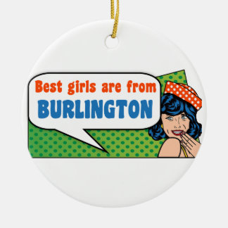 Best girls are from Burlington Ceramic Ornament
