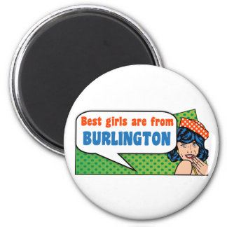 Best girls are from Burlington Magnet