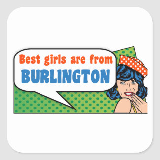 Best girls are from Burlington Square Sticker