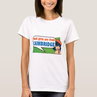 Best girls are from Cambridge T-Shirt