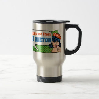 Best girls are from Cape Breton Travel Mug