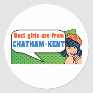 Best girls are from Chatham-Kent Classic Round Sticker