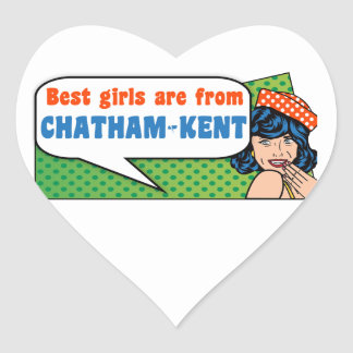 Best girls are from Chatham-Kent Heart Sticker