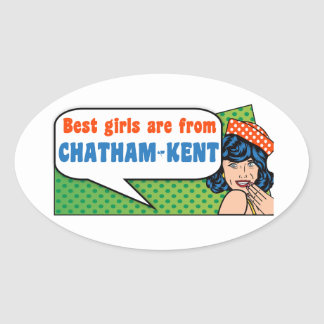 Best girls are from Chatham-Kent Oval Sticker