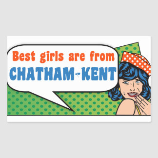 Best girls are from Chatham-Kent Rectangular Sticker