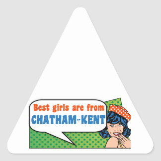 Best girls are from Chatham-Kent Triangle Sticker