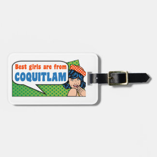 Best girls are from Coquitlam Luggage Tag