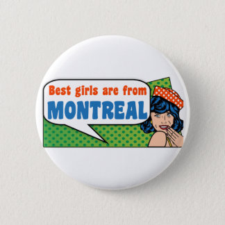 Best girls are from Montreal 6 Cm Round Badge