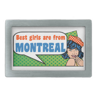 Best girls are from Montreal Belt Buckles