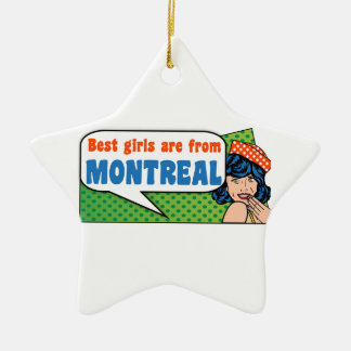 Best girls are from Montreal Ceramic Ornament
