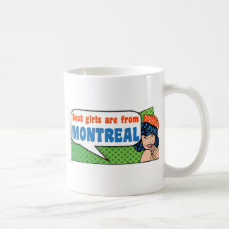 Best girls are from Montreal Coffee Mug