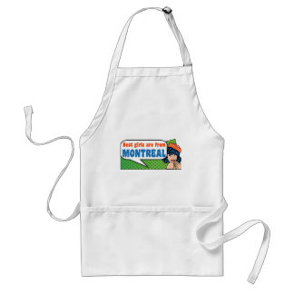 Best girls are from Montreal Standard Apron