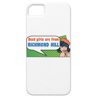 Best girls are from Richmond Hill iPhone 5 Case