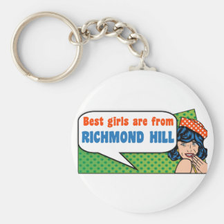 Best girls are from Richmond Hill Key Ring
