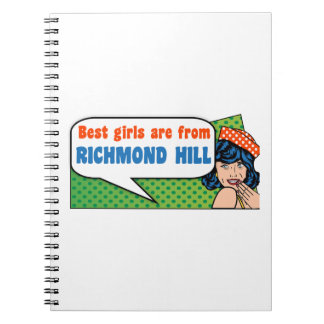 Best girls are from Richmond Hill Spiral Notebook