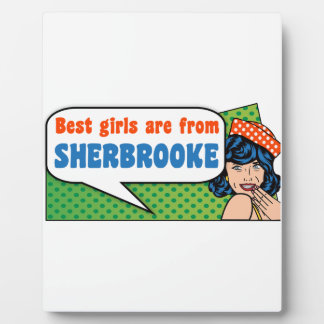 Best girls are from Sherbrooke Plaque