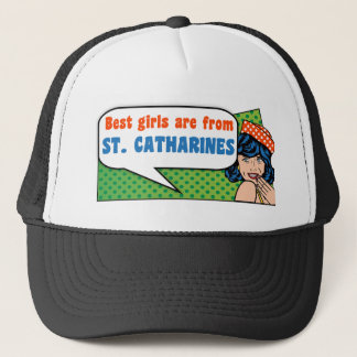 Best girls are from St. Catharines Trucker Hat
