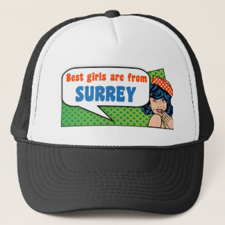 Best girls are from Surrey Trucker Hat