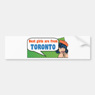 Best girls are from Toronto Bumper Sticker