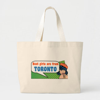 Best girls are from Toronto Large Tote Bag