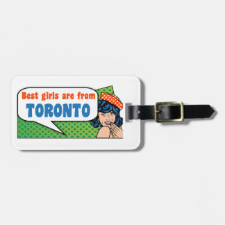 Best girls are from Toronto Luggage Tag