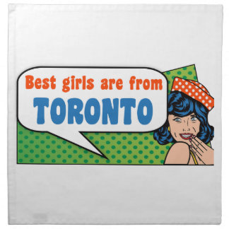 Best girls are from Toronto Napkin
