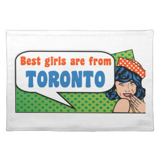 Best girls are from Toronto Placemat