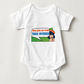 Best girls are from Trois-Rivières Baby Bodysuit