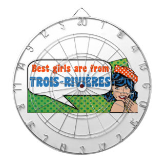 Best girls are from Trois-Rivières Dartboard