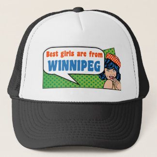 Best girls are from Winnipeg Trucker Hat