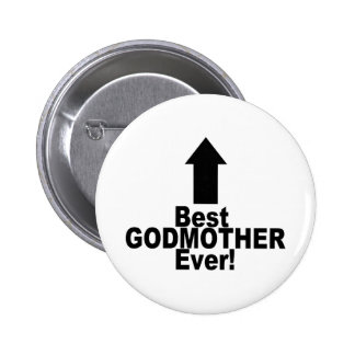 Best Godmother Ever 6 Cm Round Badge