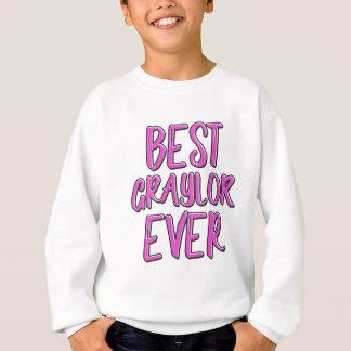 Best graylor ever grandmother sweatshirt