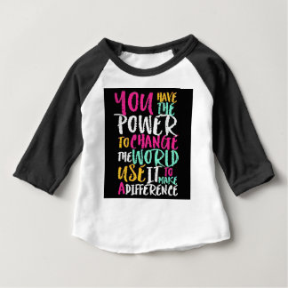 Best Inspirational Quote Baby T-Shirt