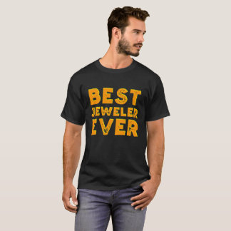 Best jeweler ever shirt