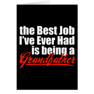 Best Job is Being a Grandfather Card