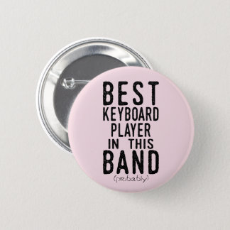 Best Keyboard Player (probably) (blk) 6 Cm Round Badge